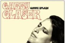 Gabby Glaser, 'Gimme Splash' (Latchkey)