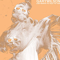 Gary Wilson, 'Lisa Wants to Talk to You' (Human Ear)