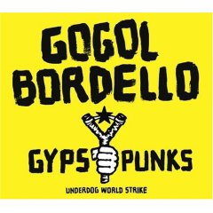 Gogol Bordello, 'Gypsy Punks: Underdog World Strike'   (SideOneDummy)