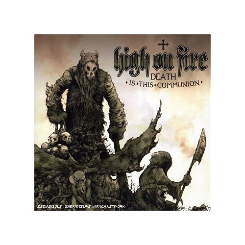 High on Fire, 'Death Is This Communion' (Relapse)