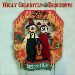 Holly Golightly and the Brokeoffs, 'Dirt Don't Hurt' (Transdreamer)