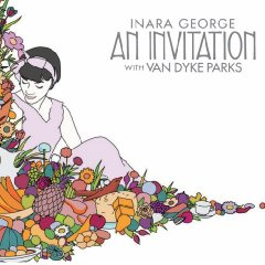 Inara George with Van Dyke Parks, 'An Invitation' (Everloving)