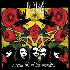 Incubus, 'A Crow Left of the Murder…' (Epic)