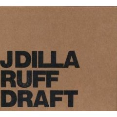 J Dilla, 'Ruff Draft' (Stones Throw)
