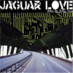 Jaguar Love, 'Take Me to the Sea' (Matador)