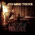 Jedi Mind Tricks, 'A History of Violence' (Babygrande)