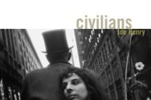 Joe Henry, 'Civilians' (Anti-)