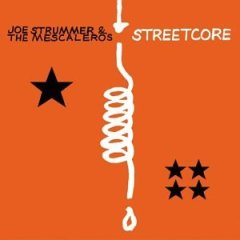 Joe Strummer & the Mescaleros, 'Streetcore' (Hellcat)