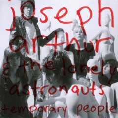 Joseph Arthur & the Lonely Astronauts, 'Temporary People' (Lonely Astronaut)