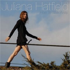 Juliana Hatfield, 'How to Walk Away' (Ye Olde)