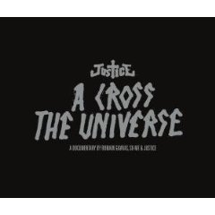 Justice, 'A Cross the Universe' (Atlantic)