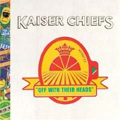 Kaiser Chiefs, 'Off With Their Heads' (Universal/Motown)