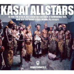 Kasai Allstars, 'In the 7th Moon, the Chief Turned Into a Swimming Fish and Ate the Head of His Enemy by Magic' (Crammed Discs)