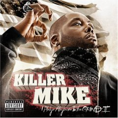 Killer Mike, 'I Pledge Allegiance to the Grind II'  (SMC)