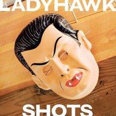 Ladyhawk, 'Shots' (Jagjaguwar)
