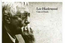 Lee Hazlewood, 'Cake or Death' (Ever)