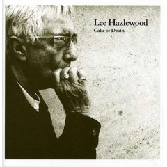 Lee Hazlewood, 'Cake or Death' (Ever)