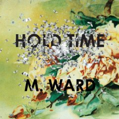 M. Ward, 'Hold Time' (Merge)