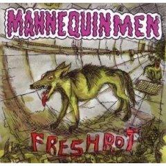 Mannequin Men, 'Fresh Rot' (Flameshovel)