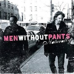 Men Without Pants, 'Naturally' (Expansion Team)