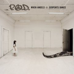 P.O.D., 'When Angels & Serpents Dance' (Columbia)