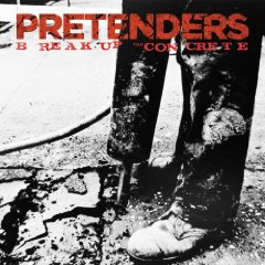 The Pretenders, 'Break Up the Concrete' (Shangri-La)