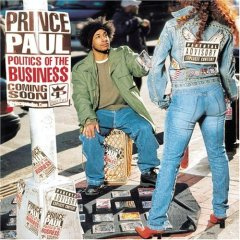 Prince Paul, 'Politics of the Business' (Razor & Tie) / The Majesticons, 'Beauty Party' (Big Dada/Ninja Tune)