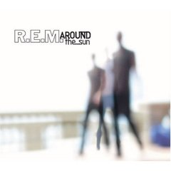 R.E.M., 'Around the Sun' (Warner Bros.)
