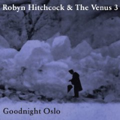 Robyn Hitchcock, 'Goodnight Oslo' (Yep Roc)