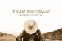 Ryan Bingham, 'Mescalito' (Lost Highway)