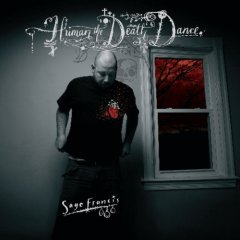 Sage Francis, 'Human the Death Dance' (Anti-/ Epitaph)