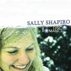 Sally Shapiro, 'Disco Romance' (Paper Bag)