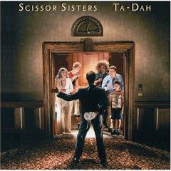 Scissor Sisters, 'Ta-dah' (Universal Motown)