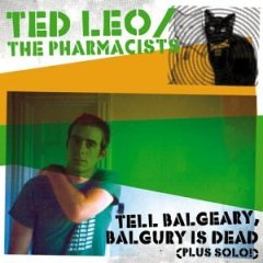 Ted Leo/The Pharmacists, 'Tell Balgeary, Balgury is Dead' (Lookout!)
