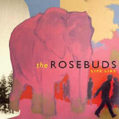 The Rosebuds, 'Life Like' (Merge)