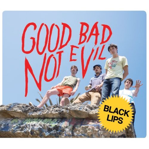 The Black Lips, 'Good Bad Not Evil' (Vice)