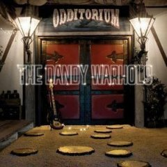 Dandy Warhols, 'Odditorium or Warlords of Mars' (Capitol)