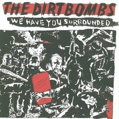 The Dirtbombs, 'We Have You Surrounded' (In The Red)