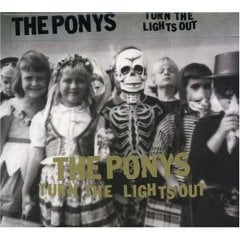 The Ponys, 'Turn the Lights Out' (Matador)