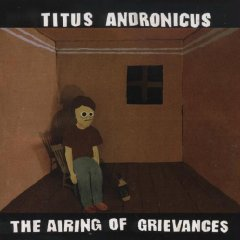 Titus Andronicus, 'The Airing of Grievances' (Troubleman Unlimited)