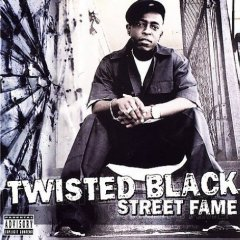 Twisted Black, 'Street Fame' (TVT)