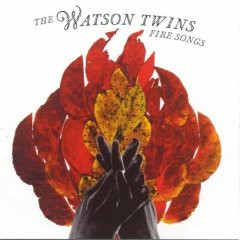 The Watson Twins, 'Fire Songs' (Vanguard)