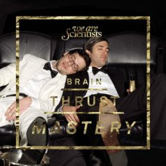 We Are Scientists, 'Brain Thrust Mastery' (Astralwerks)
