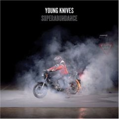 Young Knives, 'Superabundance' (Rykodisc/Transgressive)