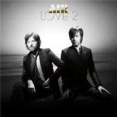 Air, 'Love 2′ (Astralwerks)