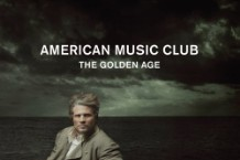 American Music Club, 'The Golden Age' (Merge)