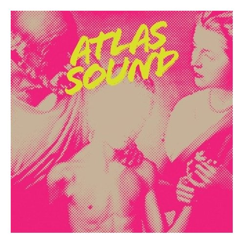 Atlas Sound, 'Let the Blind Lead Those Who Can See But Cannot Feel' (Kranky)