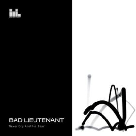 Bad Lieutenant, 'Never Cry Another Tear' (Triple Echo)