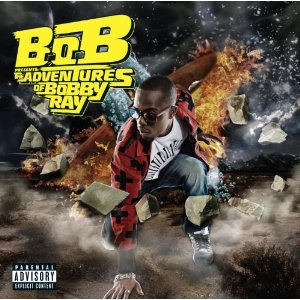 B.o.B, 'The Adventures of Bobby Ray' (Atlantic)