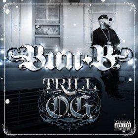 Bun B, 'Trill O.G.' (Rap-a-lot/Universal Motown)